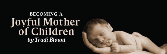 Becoming a Joyful Mother of Children