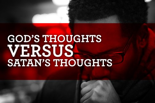 God's Thoughts Versus Satan's Thoughts