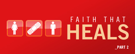 Faith That Heals Part 2