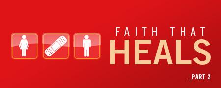 Faith That Heals Part 2
