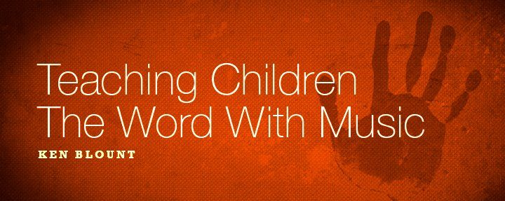 Teaching Children The Word With Music