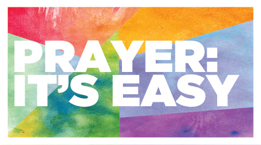 Prayer: It's Easy