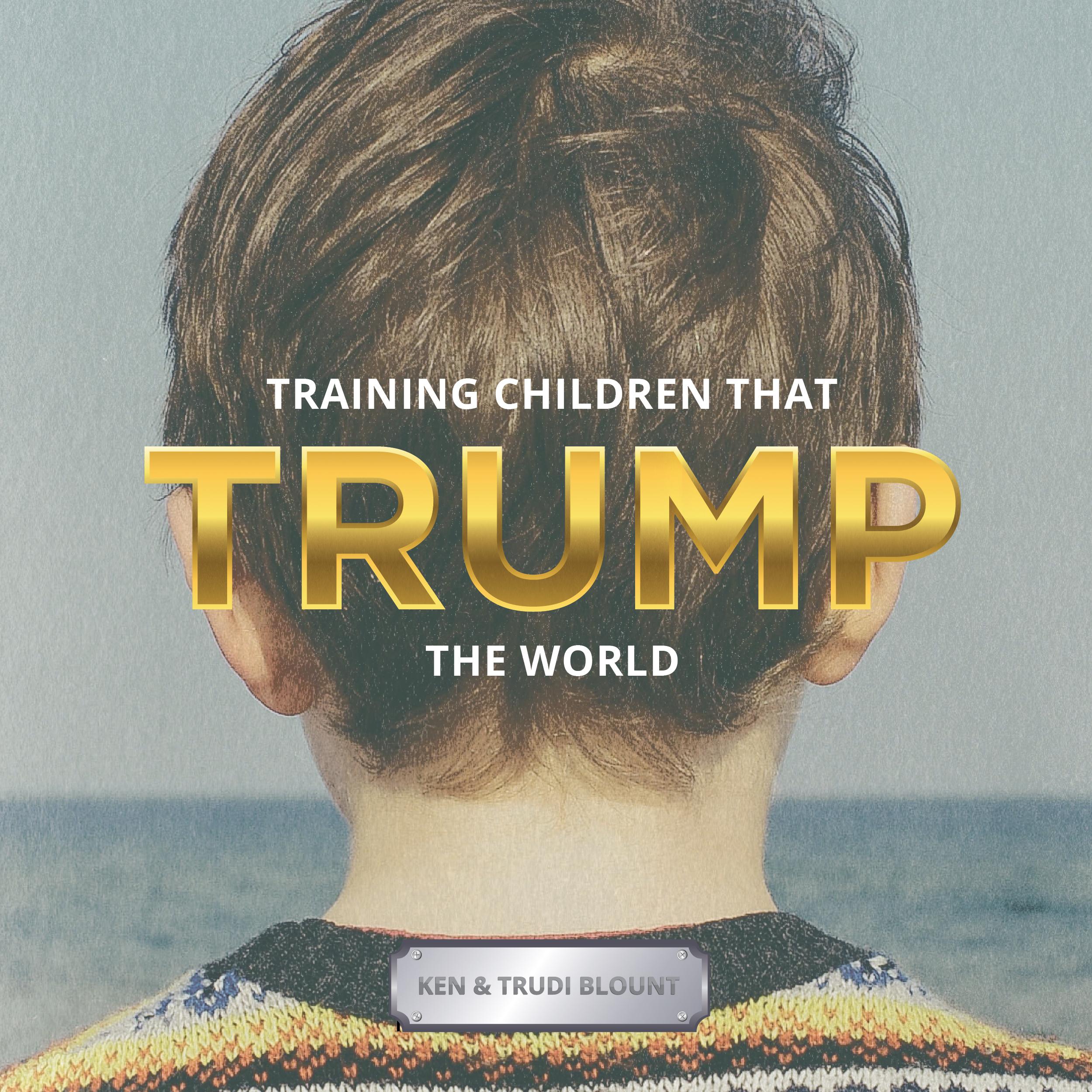 Training Children That Trump The World Download Only Ken Blount